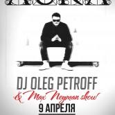 Dj Oleg Petroff & Max Neyman Show