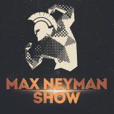 Max Neyman Show